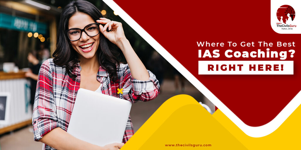 Where To Get The Best IAS Coaching? Right Here!